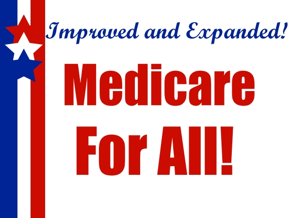 MEDICARE FOR ALL YARD SIGNS NOW AVAILABLE